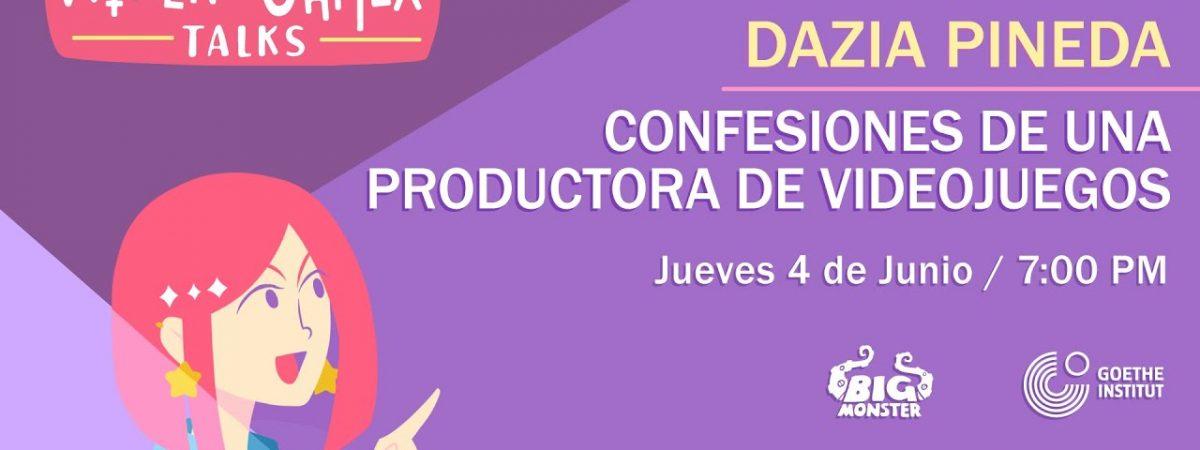 WIGxTalks Junio – Dazia Pineda 'Confesiones de una productora de videojuegos'