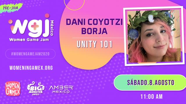 Dani Coyotzi - Unity 101
